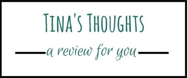 Tina's Thoughts... A review for you